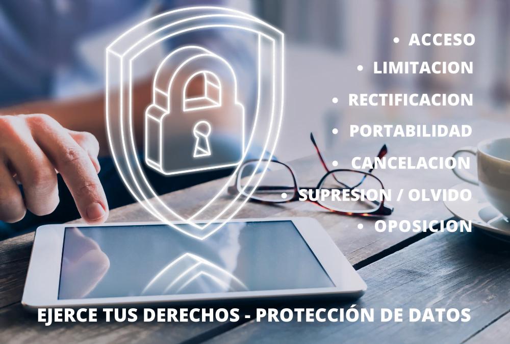 Ejercicio de derechos, ¡Haz que los respeten! Protección de datos.